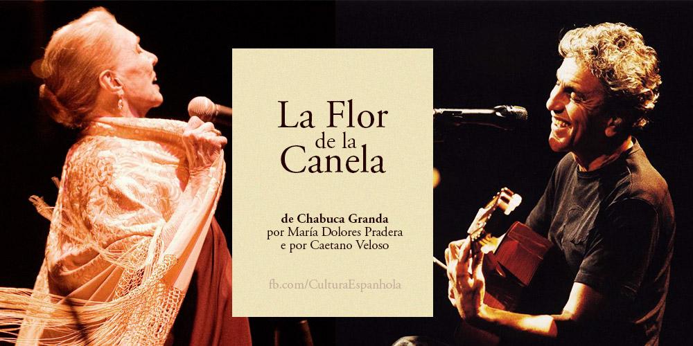 La Flor de La Canela, por María Dolores Pradera e Caetano Veloso