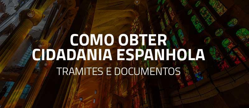 Como obter cidadania espanhola: tramites e documentos